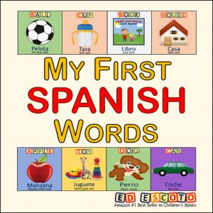 My First Spanish Words - DH Books - Ed Escoto