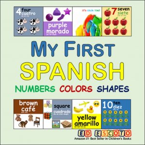 My First Spanish Numbers Colors Shapes - DH Books - Ed Escoto